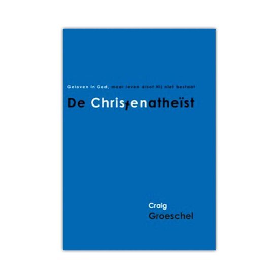 De Christenatheist - Craig Groeschel | Readingchampions.org.uk