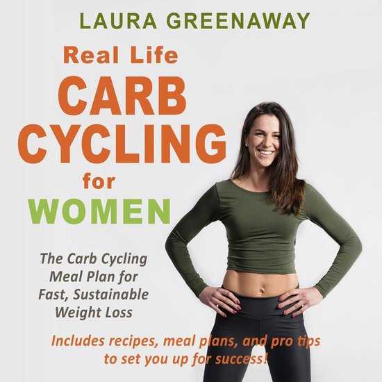 Boek cover Real-Life Carb Cycling for Women: The Carb Cycling Meal Plan for Fast, Sustainable Weight Loss van Laura Greenaway (Onbekend)