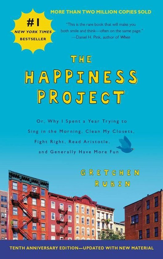 Boek cover The Happiness Project Tenth Anniversary Edition Or, Why I Spent a Year Trying to Sing in the Morning, Clean My Closets, Fight Right, Read Aristotle, and Generally Have More Fun van Gretchen Rubin (Paperback)