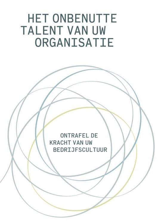 Het onbenutte talent van uw organisatie - ontrafel de kracht van uw bedrijfscultuur - Marlie Oosterik & Andy Jansen | Fthsonline.com