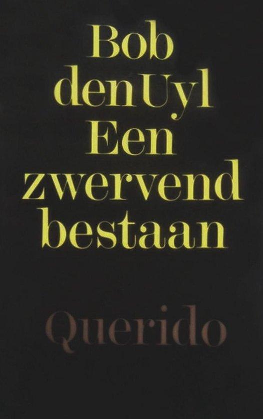 Een zwervend bestaan - Bob den Uyl | Fthsonline.com