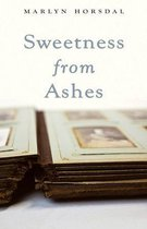 Sweetness from Ashes