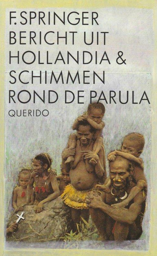 Bericht uit hollandia ; schimmen rond de parula - F. Springer |