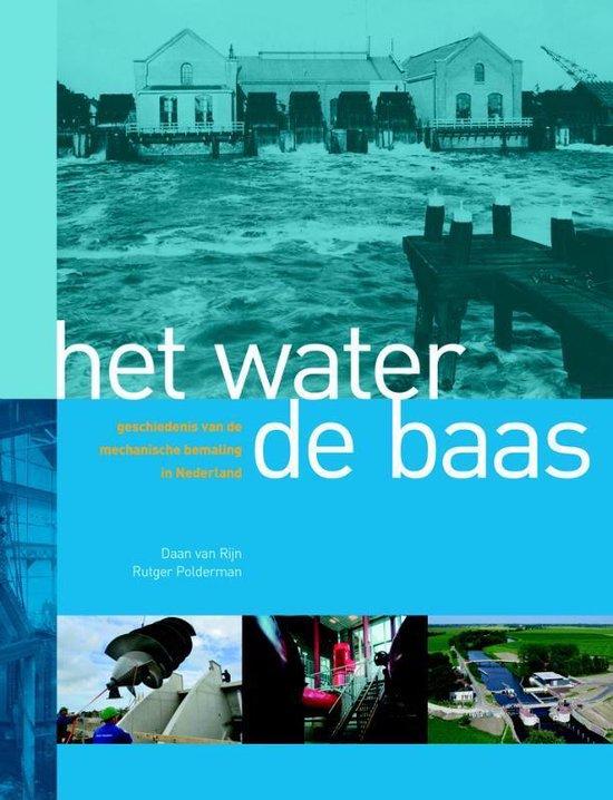 Het water de baas - Daan van Rijn |