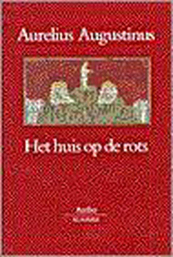 Het Huis Op De Rots - Aurelius Augustinus  