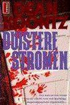 Boek cover Duistere stromen van Dean Koontz (Paperback)