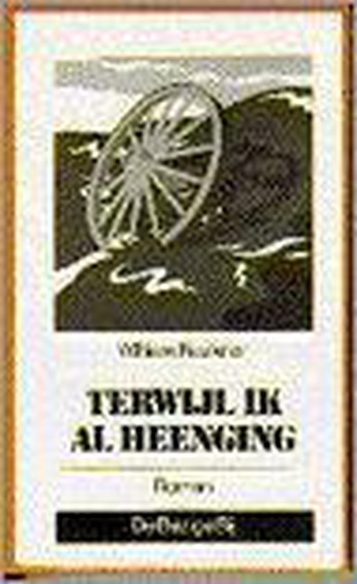 Terwyl ik al heenging - William Faulkner |