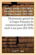 Dictionnaire General de la Langue Francaise Du Commencement Du Xviie Siecle A Nos Jours