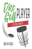 Disc Golf Player Score Sheets 100 6x9 Pages