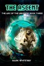 The Arc of the Universe: Book Three: The Ascent