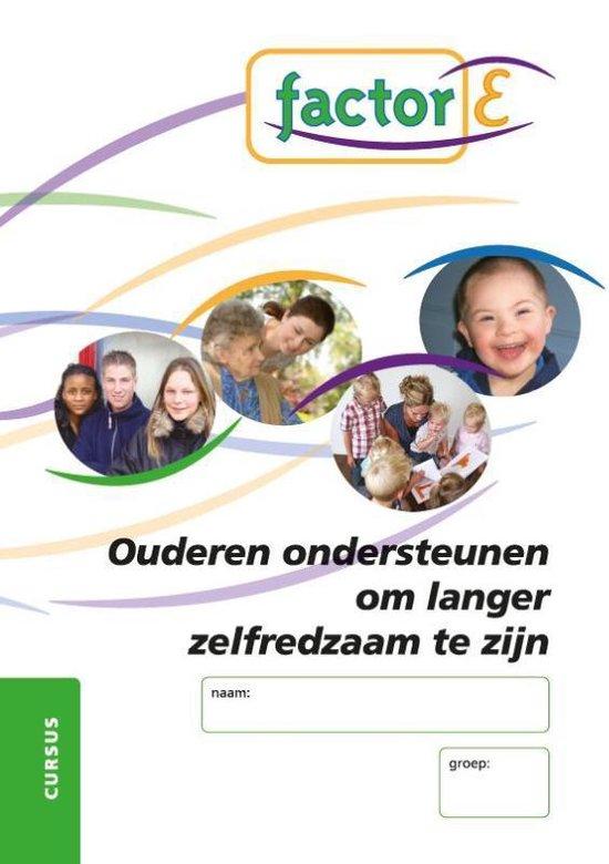 Factor-E Ouderen ondersteunen om langer zelfredzaam te zijn Cursus - Anne-Marie Klaassen |