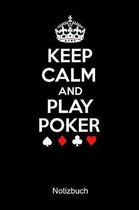 KEEP CALM AND PLAY POKER Notizbuch