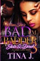 When She's Bad, I'm Badder 3