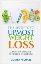 The Secrets to Upmost Weight Loss