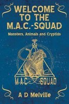 Welcome to the M.A.C.-Squad