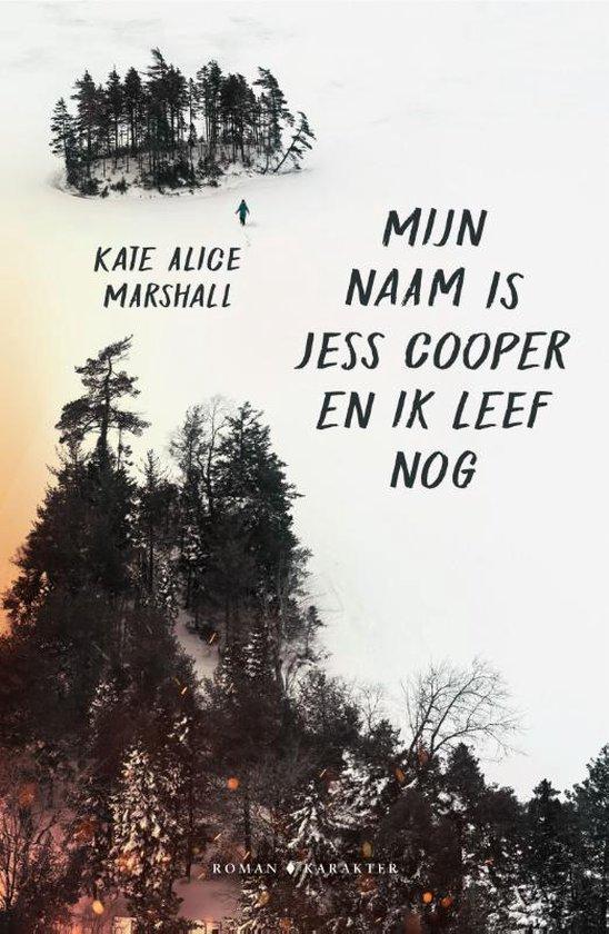 Mijn naam is Jess Cooper en ik leef nog - Kate Alice Marshall |