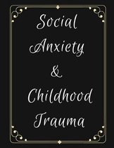 Social Anxiety and Childhood Trauma Workbook