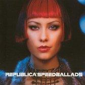 Republica – Speed Ballads