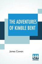 The Adventures Of Kimble Bent