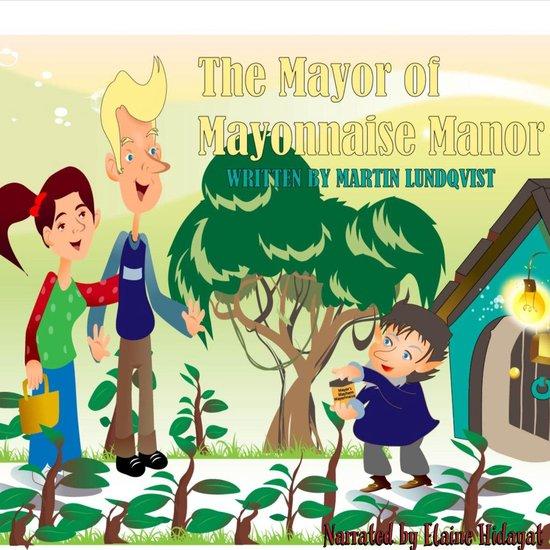 Boek cover Mayor of Mayonnaise Manor, The van Martin Lundqvist (Onbekend)