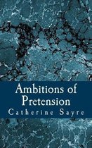 Ambitions of Pretension