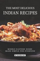 The Most Delicious Indian Recipes