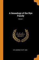A Genealogy of the Nye Family; Volume 1