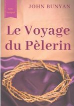 Le Voyage du Pelerin (texte integral de 1773)