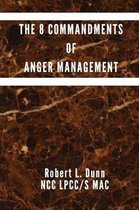 The 8 Commandments of Anger Management