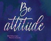 BE Attitude