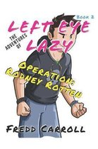 The Adventures of Left Eye Lazy OPERATION