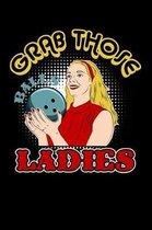 Grab Those Balls Ladies
