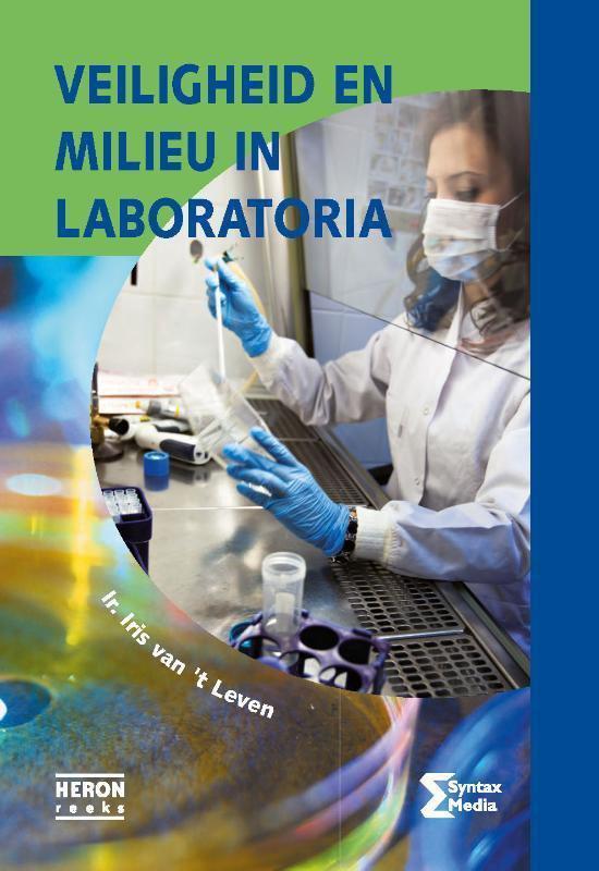 Heron-reeks - Veiligheid en milieu in laboratoria - Iris Van 'T Leven |