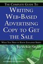 Omslag The Complete Guide to Writing Web-Based Advertising Copy to Get the Sale: What You Need to Know Explained Simply
