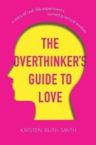 The Overthinker's Guide to Love