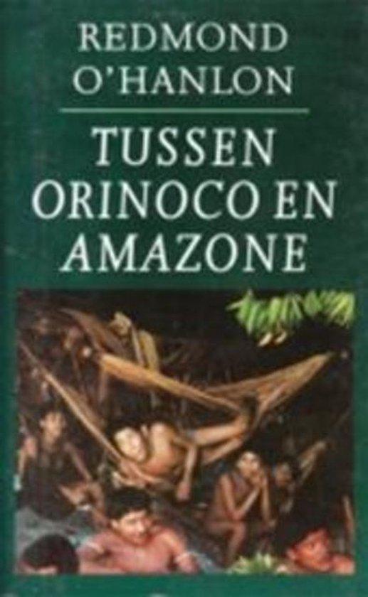Tussen Orinoco en Amazone - Redmond O'Hanlon |