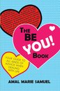 Boek cover The Be You! Book: Your Guide to All Kinds of Advice When Dealing With Life van Amal Samuel