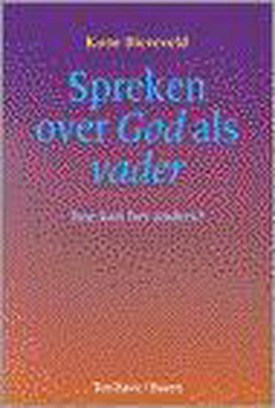 SPREKEN OVER GOD ALS VADER - Anne Provoost |