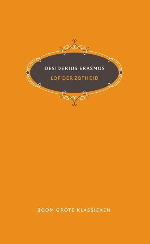 Grote klassieken - Lof der Zotheid - Desiderius Erasmus |