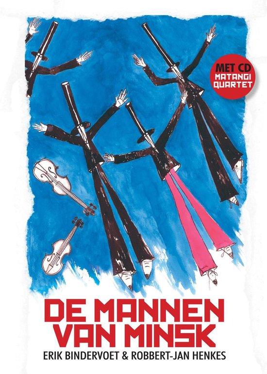 Cover van het boek 'De mannen van Minsk + cd' van Erik Bindervoet