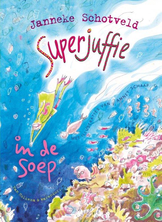Superjuffie in de soep - Janneke Schotveld |