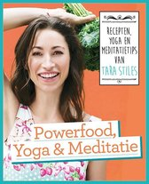 Powerfood, yoga en meditatie