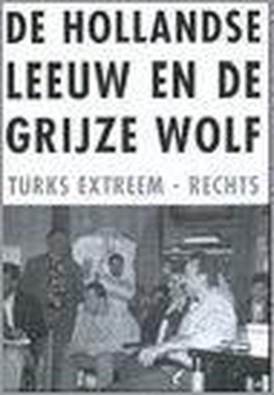 De Hollandse Leeuw En De Grijze Wolf - none |