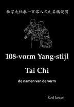Boek cover 108-vorm Yang-stijl Tai Chi - de namen van de vorm van Roel Jansen (Hardcover)