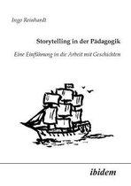 Storytelling in der P dagogik. Eine Einf hrung in die Arbeit mit Geschichten