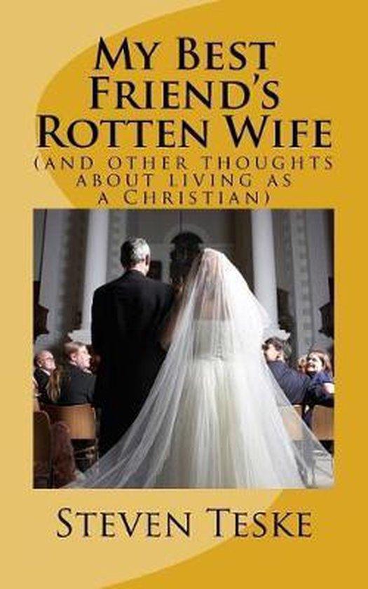 Boek cover My Best Friends Rotten Wife van Steven Teske