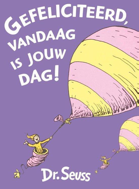 Dr. Seuss - Gefeliciteerd, vandaag is jouw dag! - Dr. Seuss |