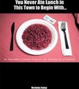 You Never Ate Lunch in This Town to Begin With…