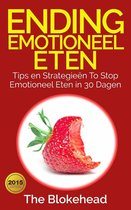 Ending emotioneel eten - Tips en strategieën To stop emotioneel eten in 30 dagen