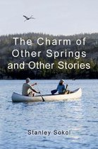 The Charm of Other Springs and Other Stories